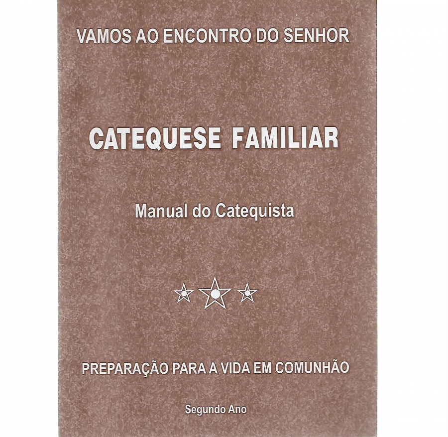 Livro de Catequese - Manual do Catequista 2� Ano 1 unid